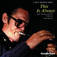 This Is Always by Chet Baker Trio (1994-07-29)