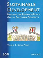 Sustainable Development: Bridging the Research/Policy Gaps in Southern Contexts: Social Policy