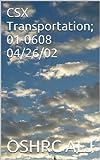 CSX Transportation; 01-0608  04/26/02 (English Edition)