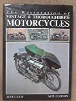 The Restoration of Vintage and Thoroughbred Motorcycles