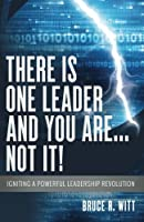 There Is One Leader and You Are...Not It!