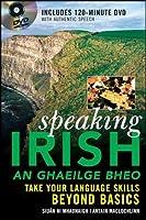 Speaking Irish (DVD Edition): Take your language skills beyond basics