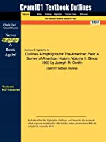The American Past Vol 2, Outlines & Highlights: A Survey of American History, Since 1865