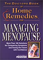 Doctor's Book of Home Remedies for Managing Menopause: More Than 100 Solutions for (Doctors' Book of Home Remedies)