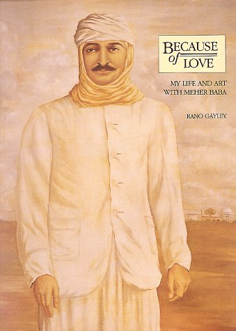 Download Because of Love: My Life & Art With Meher Baba 091307845X