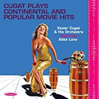 Cugat Plays Continental & Popular Movie Hits by Xavier / Lane, Abbe Cugat (2013-08-13)