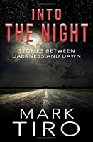 Into the Night: Stories Between Darkness and Dawn
