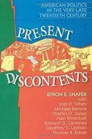 Present Discontents: American Politics in the Very Late Twentieth Century (American Politics Series)
