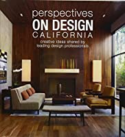 Perspectives on Design California: Creative Ideas Shared by Leading Design Professionals