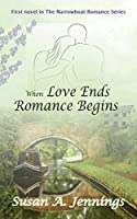 When Love Ends Romance Begins: A novel of heartbreak, hope and a second chance to love (The Narrowboat Romance Series)