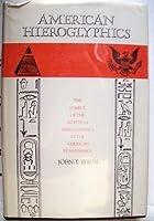 American Hieroglyphics: The Symbol of the Egyptian Hieroglyphics in the American Renaissance