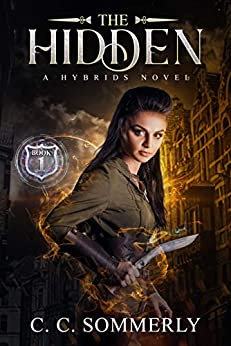 [Sommerly, C.C.]のThe Hidden: Hybrids Novel - Book 1 (The Hybrids) (English Edition)