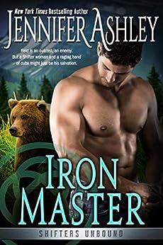 Iron Master (Shifters Unbound Book 12) by [Ashley, Jennifer]