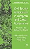 Civil Society Participation in European and Global Governance: A Cure for the Democratic Deficit? (Transformations of the State)