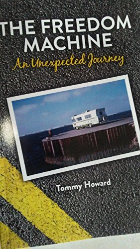 The Freedom Machine: An Unexpected Journey (English Edition)