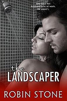 The Landscaper (The Landscaper Series Book 1) by [Stone, Robin]