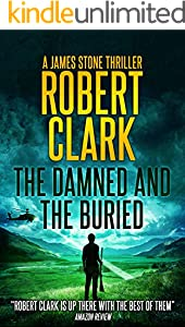 The Damned and The Buried: A James Stone Thriller (Book 3 in The Killing Business Trilogy) (English Edition)