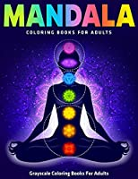 Mandala Coloring Books For Adults : Grayscale Coloring Books For Adults: Beautiful Collection of Mandalas