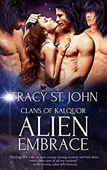 Alien Embrace: A Reverse Harem Romance (Clans of Kalquor Book 1) by [St. John, Tracy]