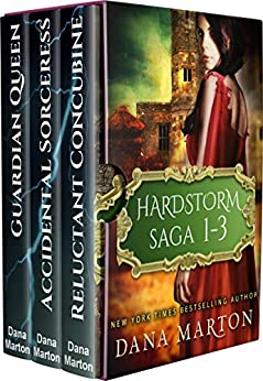 Hardstorm Saga 1-3: (Reluctant Concubine, Accidental Sorceress, Guardian Queen) by [Marton, Dana]