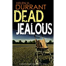 DEAD JEALOUS a gripping crime thriller full of twists
