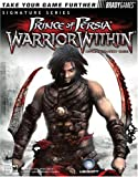 Prince of Persia: Warrior Within Official Strategy Guide (Signature Series)