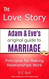 Love Story: Adam and Eve's Original Guide to Marriage. Principles for Making Relationships Work (Because of the Angels (series) Book 2) (English Edition)
