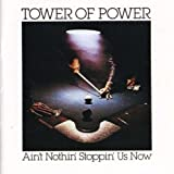 Ain't Nothin Stoppin Us Now - Tower of Power