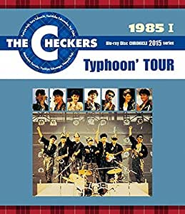 THE CHECKERS BLUE RAY DISC CHRONICLE 1985 I Typhoon' TOUR [Blu-ray]