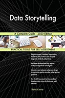 Data Storytelling A Complete Guide - 2020 Edition