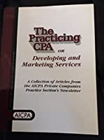 The Practicing Cpa on Developing & Marketing Services