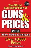 The Official Gun Digest Book of Guns & Prices 2008 (Official Gun Digest Book of Guns and Prices)
