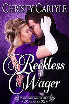 Reckless Wager: A Whitechapel Wagers Novel by [Carlyle, Christy]