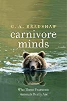 Carnivore Minds: Who These Fearsome Animals Really Are【洋書】 [並行輸入品]