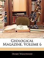 Geological Magazine, Volume 6