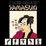 Le Monde Fabuleux Des YAMASUKI 〜素晴らしきYAMASUKIの世界〜