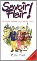 Savoir-Flair: 211 Tips for Enjoying France and the French
