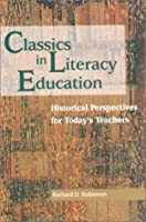 Classics in Literacy Education: Historical Perspectives for Today's Teachers