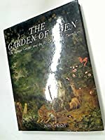 Garden of Eden: The Botanic Garden and the Re-creation of Paradise