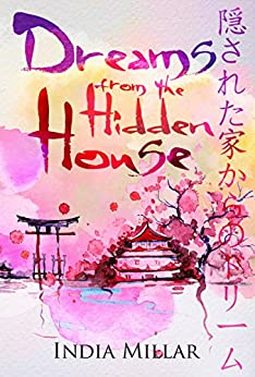 Dreams From The Hidden House: A Haiku Collection by [Millar, India]