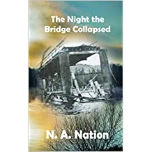 The Night the Bridge Collapsed
