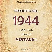 Il Libro del mio Compleanno, Prodotto nel 1944 Non vivo, divento Vintage !: Il libro degli ospiti con 26 pagine, Buon compleanno 75 anni, Formato 21,59 x 21,59 cm