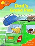 Oxford Reading Tree: Stage 6 and 7: More Storybooks B: Dad's Grand Plan