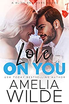 Love on You (Bliss Brothers Book 5) by [Wilde, Amelia]