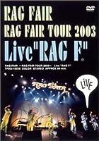 """~RAG  FAIR TOUR 2003~「Live""""RAG F""""」 [DVD]"""