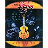 The Gibson L5: Its History and Its Players