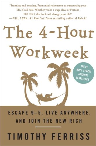The 4-Hour Workweek: Escape 9-5, Live Anywhere, and Join the New Richの詳細を見る