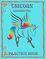 Unicorn Handwriting Practice Book: Cute Unicorn Coloring Pages for Kids 3-5 | Unicorn tracing For Little Learners with Over 100 Pages 8.5x 11 inches