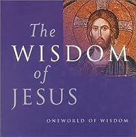 The Wisdom of Jesus (Oneworld of Wisdom)