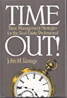 Time Out: Time Management Strategies for the Real Estate Professional